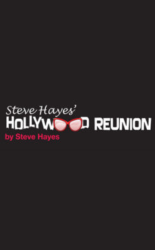 STEVE HAYES' HOLLYWOOD REUNION