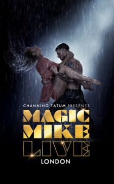 MAGIC MIKE LIVE LONDON